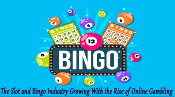 Slot and Bingo Industry Growing With the Rise of Online Gambling