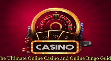 The Ultimate Online Casino and Online Bingo Guide