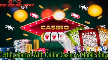 Getting Started With Online Casino & Mobile Bingo